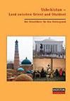 Usbekistan - Land zwischen Orient und Okzident Der Reiseführer für den Hintergrund