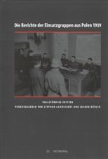 Die Berichte der Einsatzgruppen aus Polen 1939, hrsg. von Jochen Böhler et al. (c) Metropol Verlag