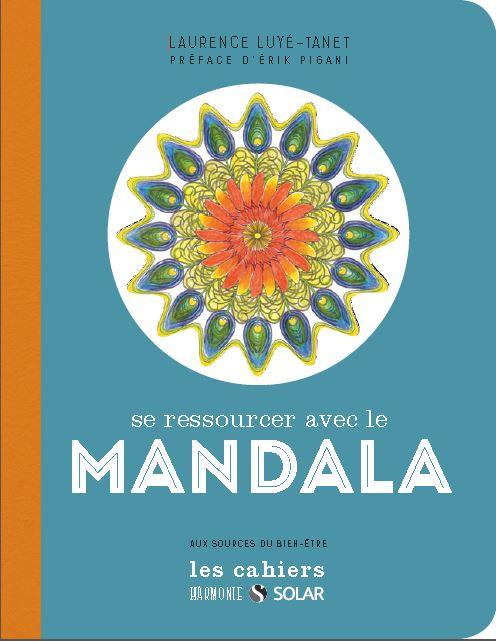 Se ressourcer avec le mandala de Laurence Luyé-Tanet - éditions Solar