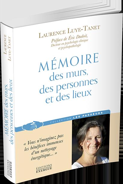 Mémoire des murs des personnes et des lieux de Laurence Luyé-Tanet - Trédaniel