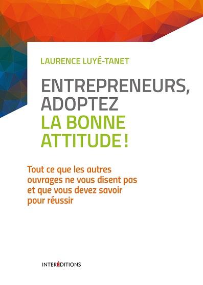 Entrepreneurs adoptez la bonne attitude_ Interéditions_Laurence Luye-Tanet