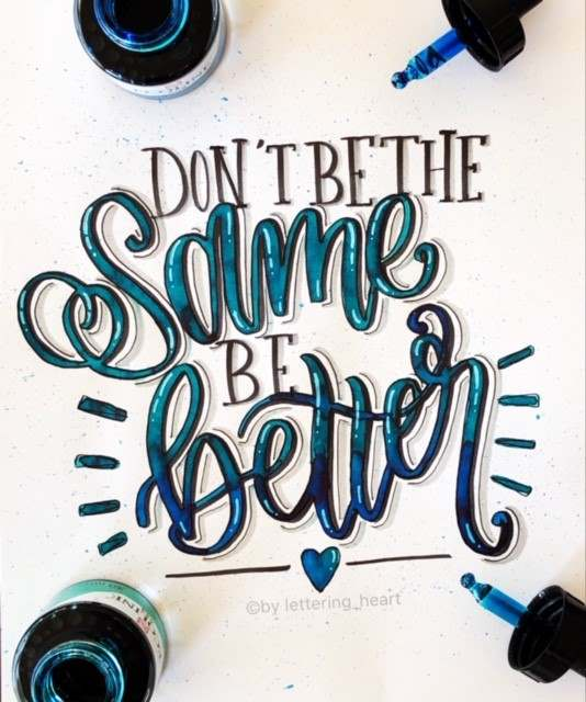 Handlettering Spruch: Don't be the same be better (Lettering von lettering_heart für die Letter Lovers)