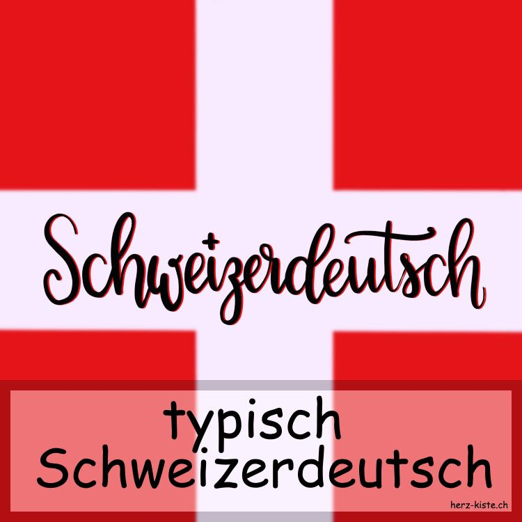 Typisch Schweizerdeutsch - die Sprache der Schweiz - Herz
