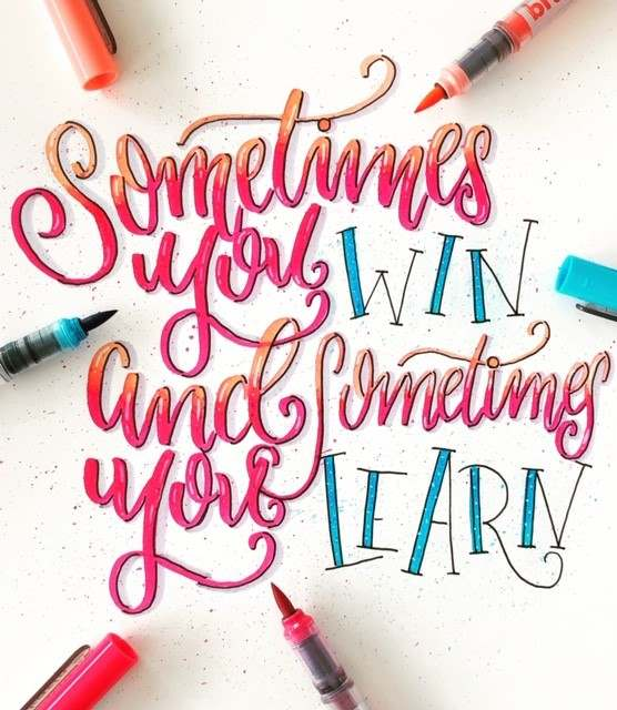Handlettering Spruch: Sometimes you win and sometimes you learn (lettering_heart bei den Letter Lovers)