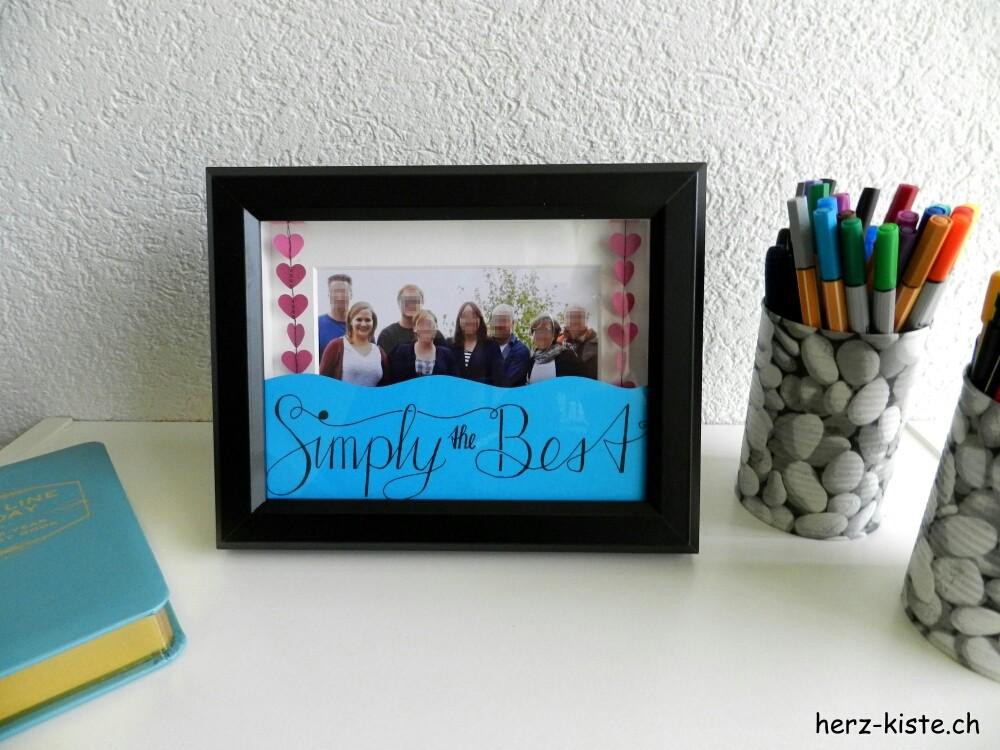 """Vatertagsgeschenk: ein Bilderrahmen mit Lettering """"Simply the Best"""""""