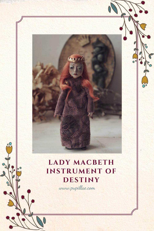 Lady Macbeth instrument of Destiny
