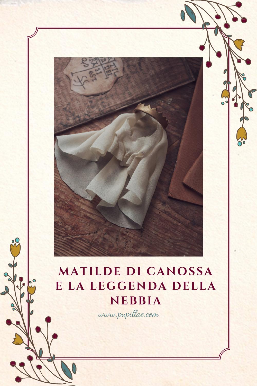 Matilde di Canossa, la leggenda della nebbia