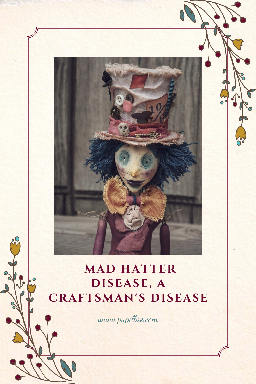 Mad hatter disease, a craftsman's disease