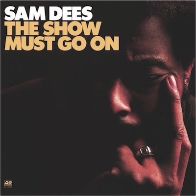 Plattencover der Schallplatte Sam Dees - The Show Must Go On (LP, 180g Vinyl)