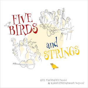 Plattencover Axel Fischbacher Quintet - Five Birds And Strings