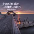Kalender, Seebrücken Impressionen mit kleinen Gedichten