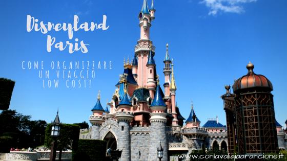 Organizzare un viaggio low cost a Disneyland - Con la ...