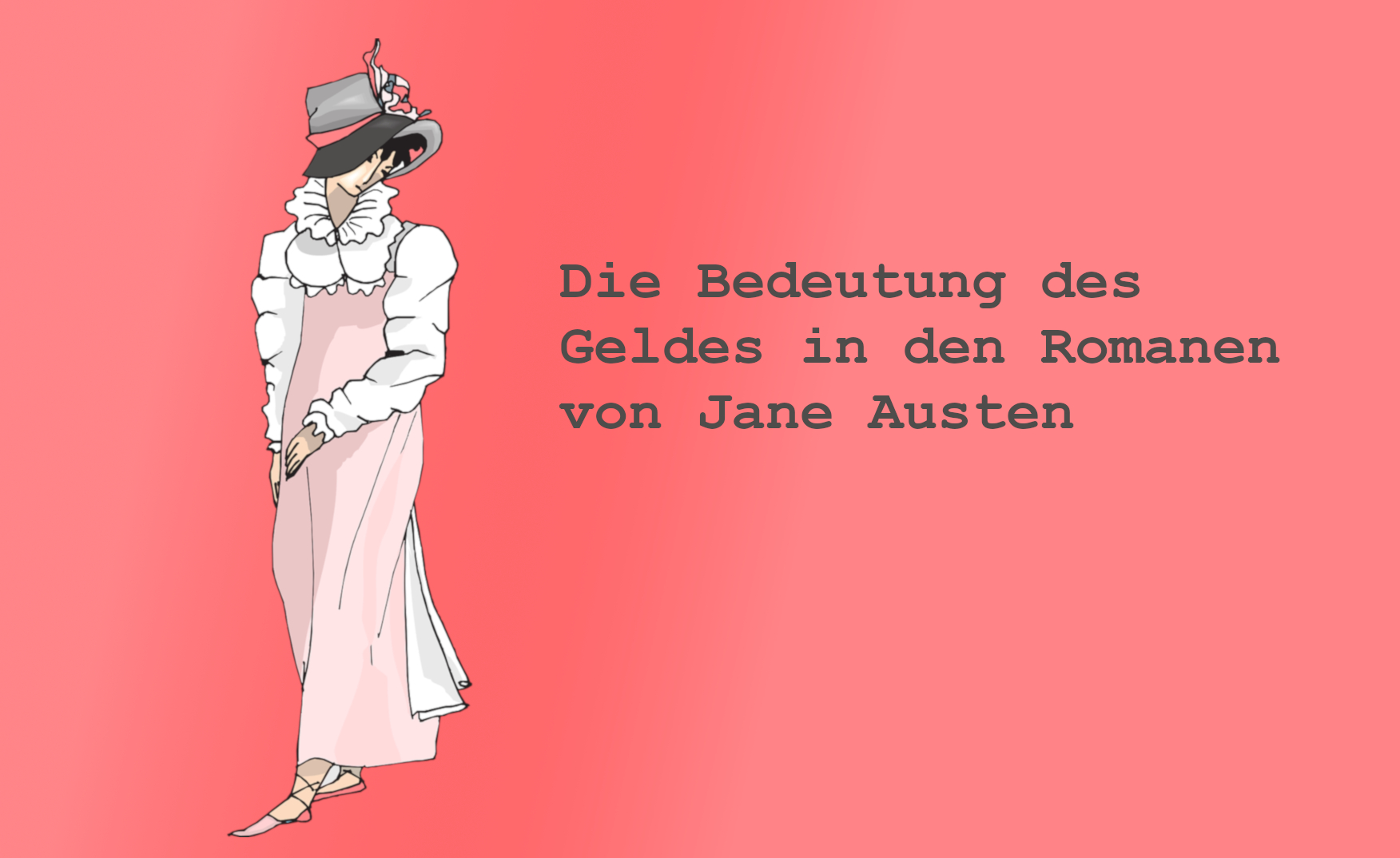 Die Bedeutung des Geldes in den Romanen von Jane Austen