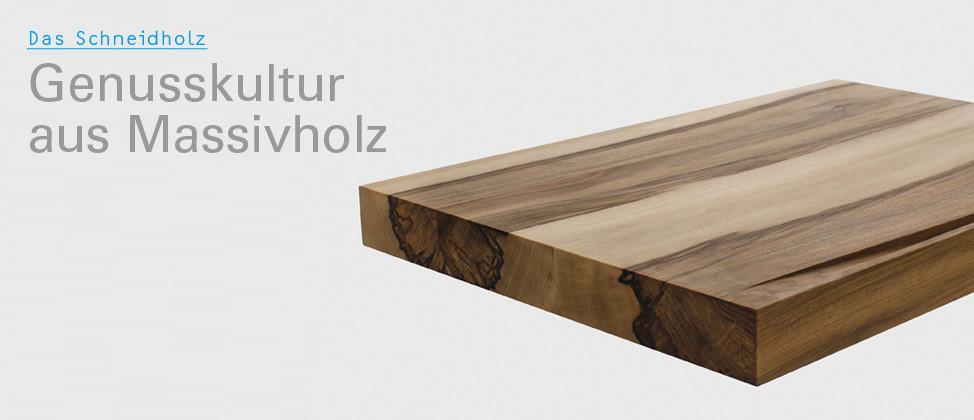Das Schneidholz – Genusskultur aus Massivholz