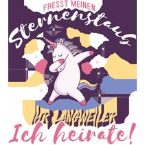 Junggesellinnenabschied - Fresst meinen Sternenstaub ihr Langweiler - Ich heirate