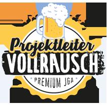 Junggesellenabschied - Projektleiter Vollrausch Premium JGA