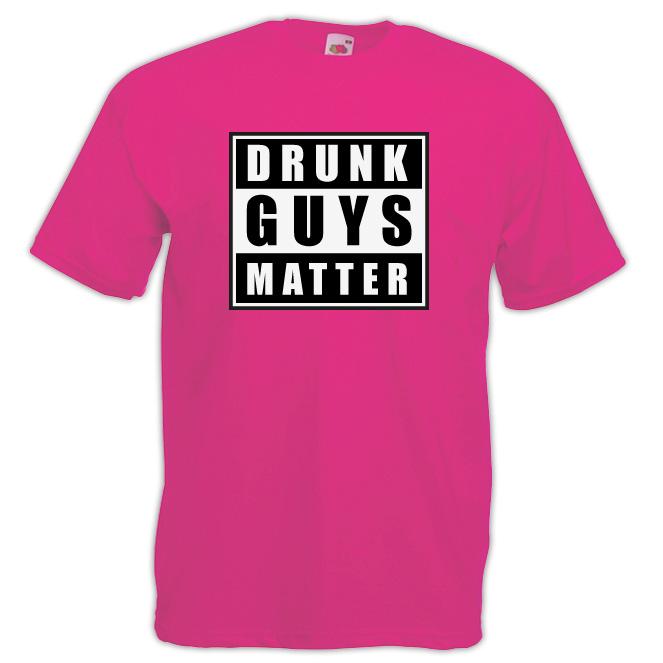 Drunk Guys Matter