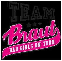 Junggesellinnenabschied - Team Braut, Bad Girls on Tour