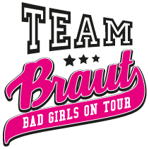 Junggesellinnenabschied - Team Braut, Bad Girls on Tour