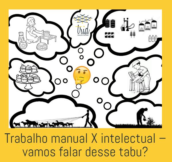 Trabalho manual X intelectual – vamos falar desse tabu?