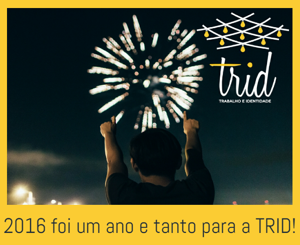 2016 foi um ano e tanto para a TRID!