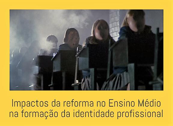 Impactos da reforma no Ensino Médio na formação da identidade profissional