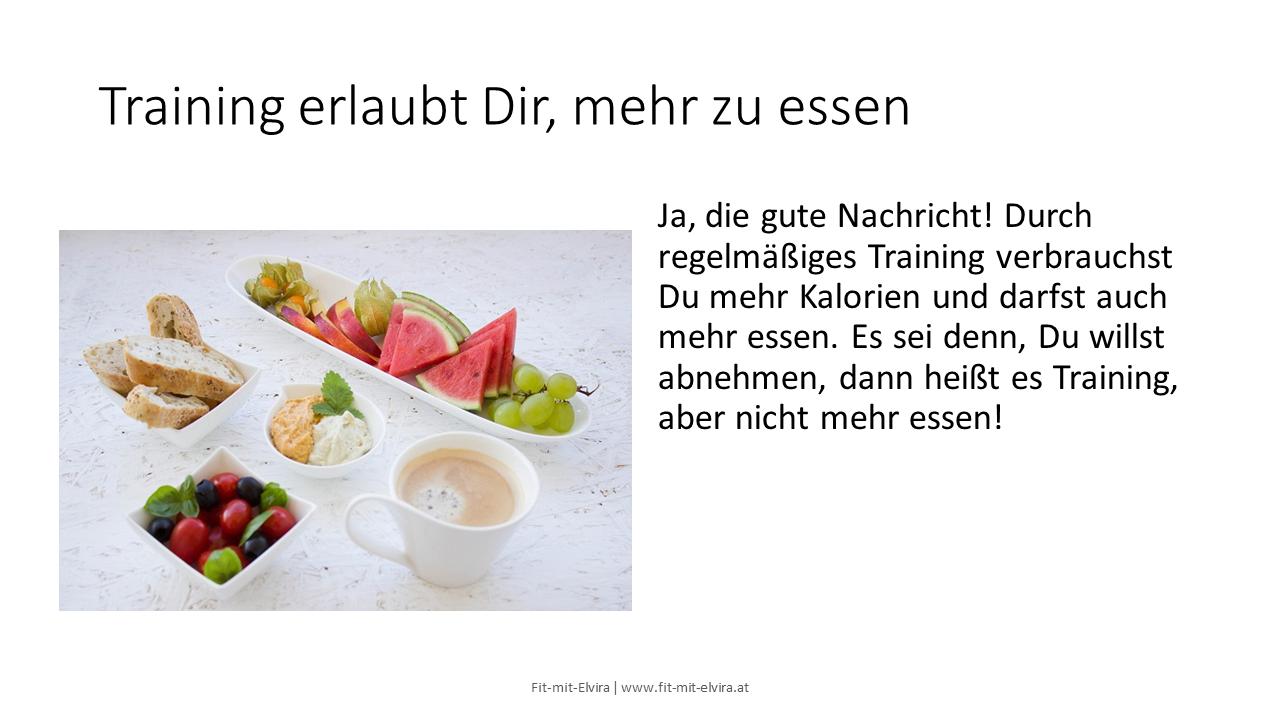 Training erlaubt Dir, mehr zu essen