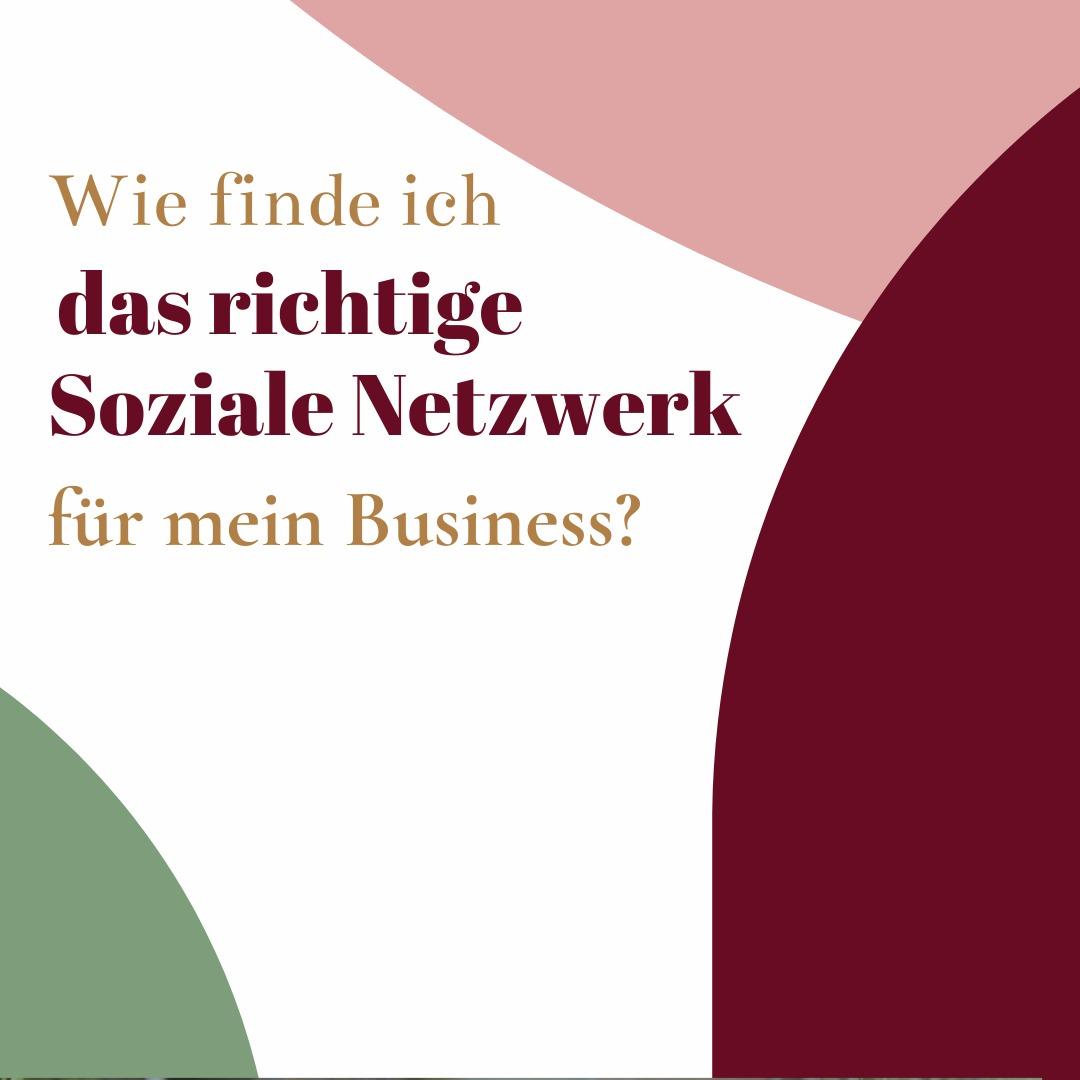 Wie finde ich das richtige Sozialen Netzwerk für mein Unternehmen?