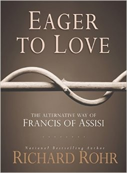 Eager to Love, by Richard Rohr