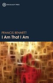 I Am That I Am, by Francis Bennett