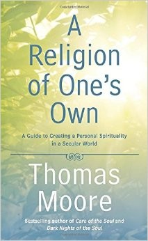 A Religion of One's Own, by Thomas Moore