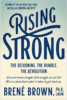 Rising Strong, by Brene Brown