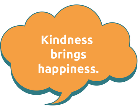 Kindness brings happiness.
