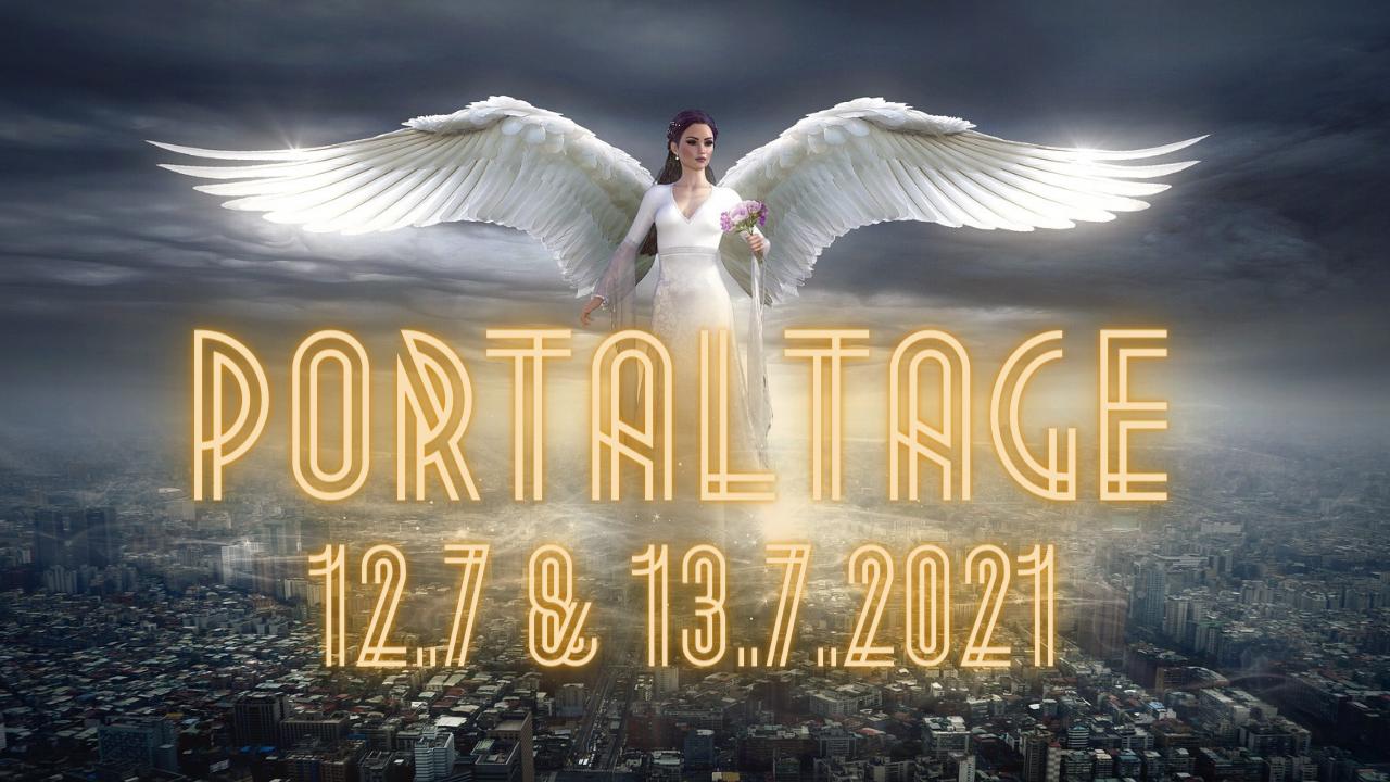 Portaltage 12.7 & 13.7.2021 / CHANNELING / LIEBE KANN ES LÖSEN