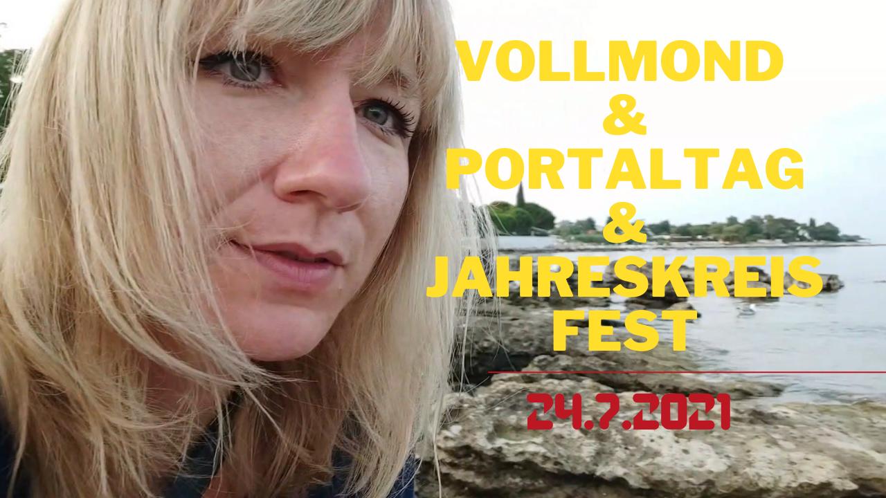 Vollmond & Portaltag & Jahreskreisfest 24.7.2021