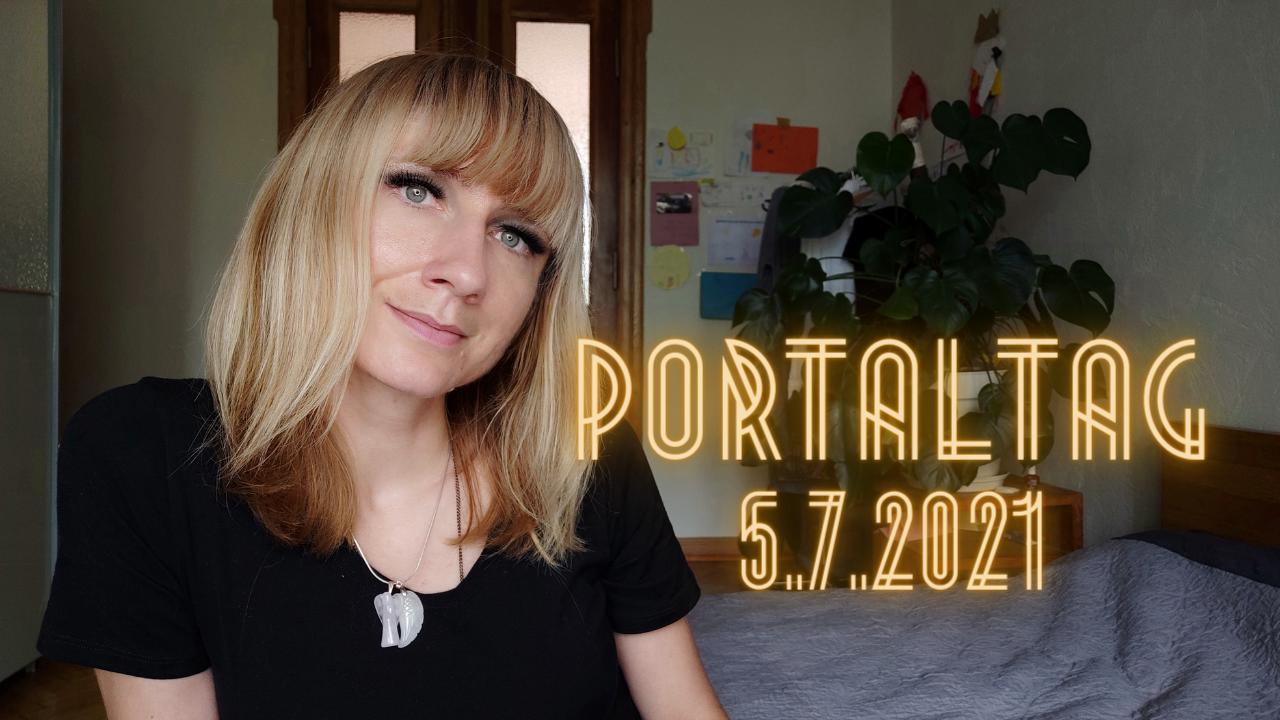 Portaltag 5.7.2021 / Channeling /  Ein Portaltag, wie kein anderer