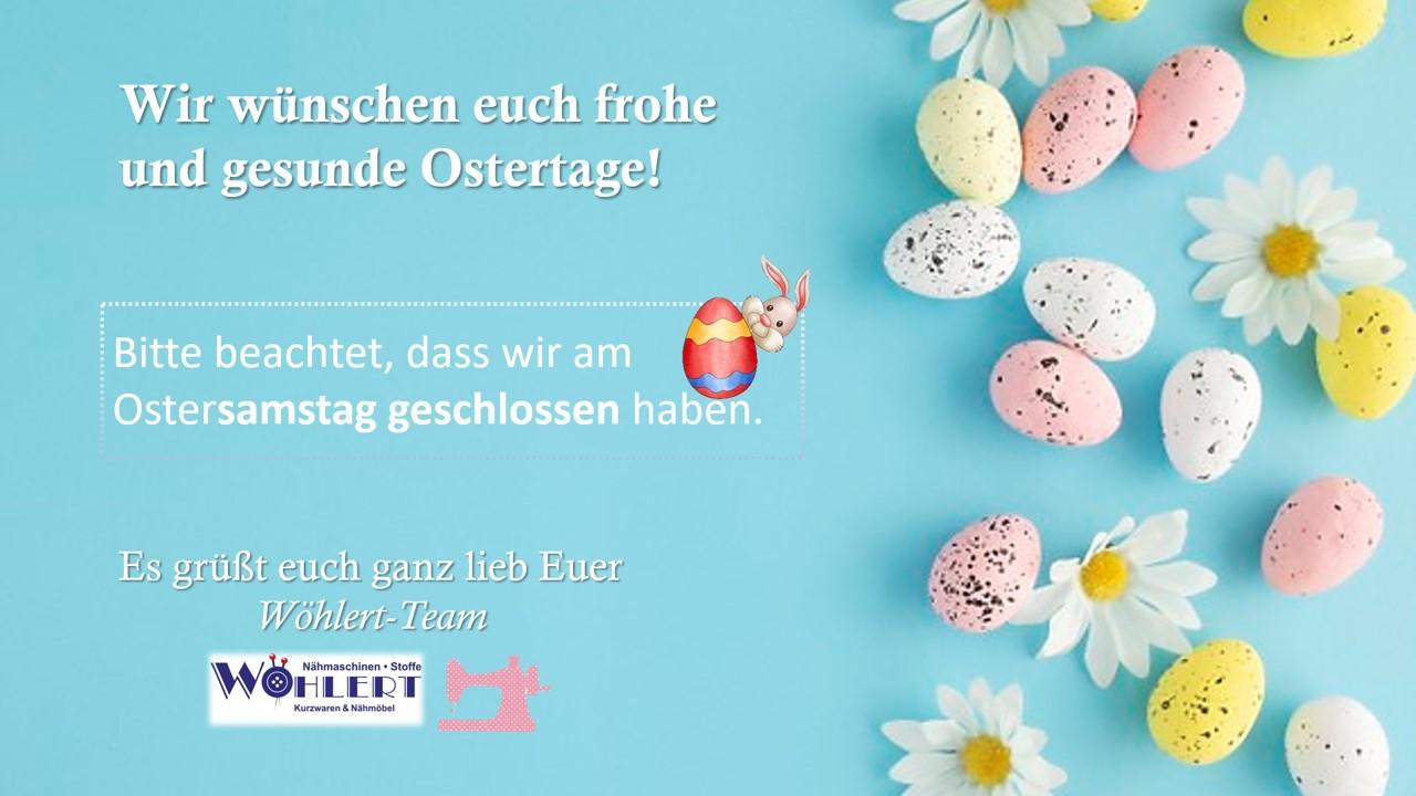 Ostersamstag geschlossen!!!