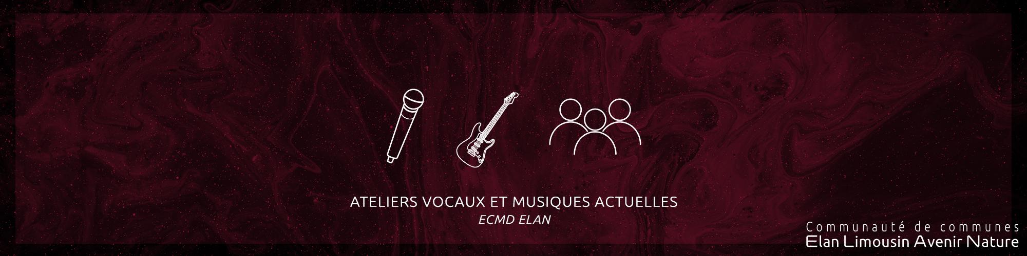Ateliers vocaux et musiques actuelles à l'ECMD ELAN
