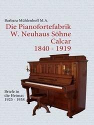 Barbara Mühlenhoff Die Pianofortefabrik W. Neuhaus Söhne Calcar
