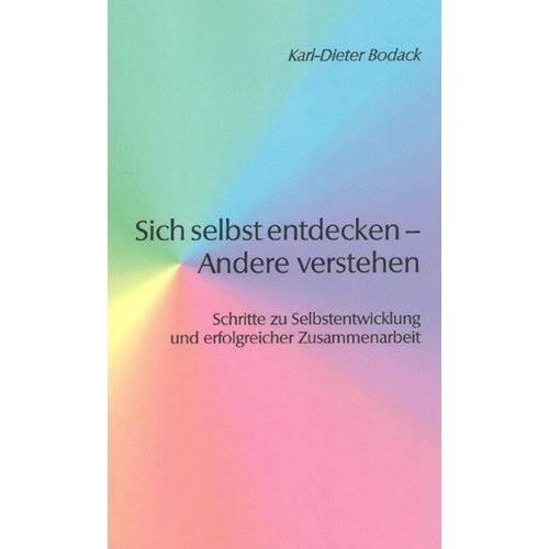 Karl-Dieter Bodack: Önmagunk felfedezése – mások megértése c. könyv
