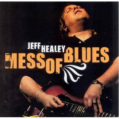 jeff healey / mess of blues / mastering