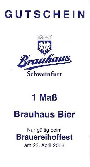 Der Gutschein konnte nur beim Brauereihoffest am 23. April 2006 für Bierfreibezug eingelöst werden. Verantwortl. Geschäftsführer war Peter Ludwig