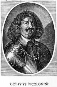 Fürst Octavio Piccolomini (11. November 1599 - 11. August 1656), Herzog von Amalfi, war im Dreißigjährigen Krieg General Wallensteins und Kommandeur seiner Leibgarde. 1650 erhob ihn der Kaiser in den Reichsfürstenstand.