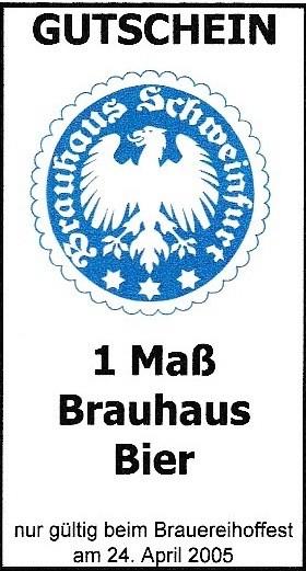 Der Gutschein konnte nur am Brauereihoffest auf dem Brauerei-Betriebshof am 24.4.2005 für Bierfreibezug eingelöst werden. Verantwortl. Brauerei-Direktor: KLaus Markfelder