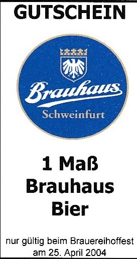 Der Gutschein war nur für das Brauereihoffest auf dem Brauerei-Betriebshof am 25.4.2004 bestimmt. Verantwortlicher Brauerei-Direktor: Klaus Markfelder