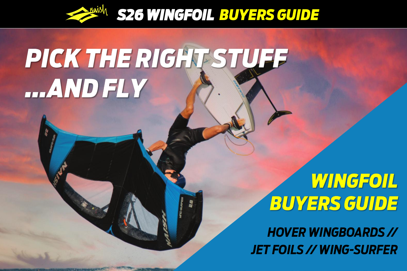PICK THE RIGHT STUFF TO FLY // NAISH S26 WINGFOIL BUYERS GUIDE