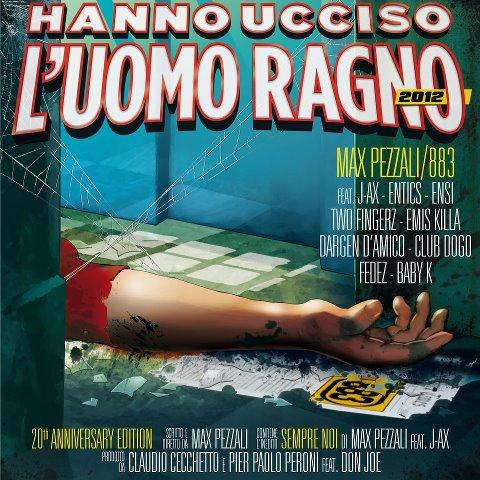 HANNO UCCISO L'UOMO RAGNO 2012
