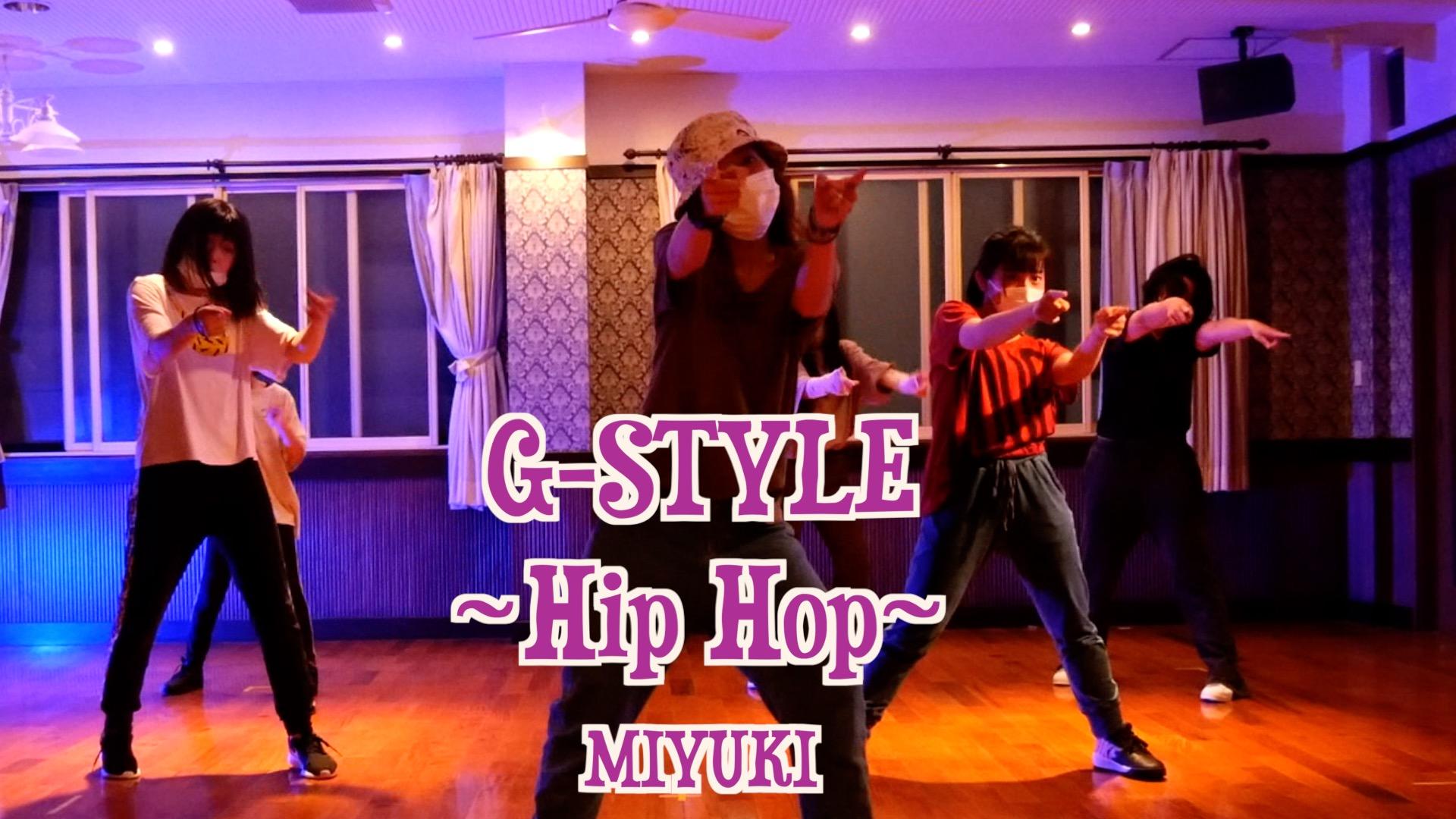 G-Style~HipHop~MIYUKI Girls HipHop