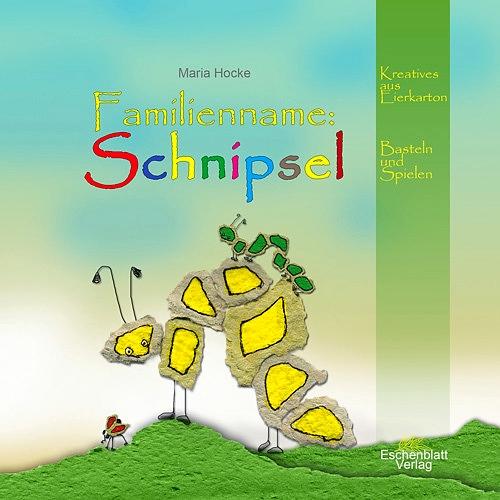 Familienname: Schnipsel / ©Eschenblatt-Verlag