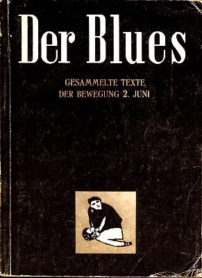Der Blues: Gesammelte Texte der Bewegung 2.Juni